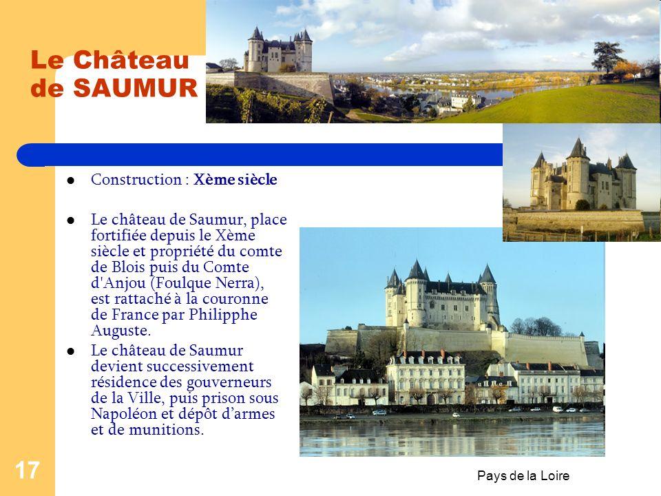 Pays de la Loire 16 Le Château de NANTES Construction :XIIIème siècle HISTORIQUE : 1207 : Edification du premier château dit