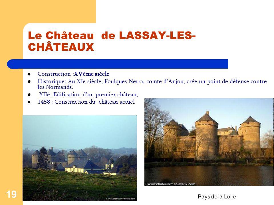 Pays de la Loire 18 Le Château d'ANGERS Construction :XIIIème siècle HISTORIQUE : 1228-1238 : Début de la construction du château actuel sur ordre de