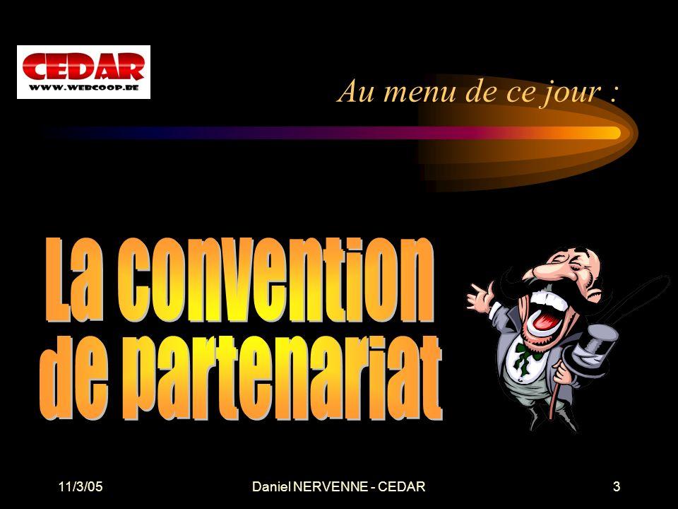 11/3/05Daniel NERVENNE - CEDAR3 Au menu de ce jour :