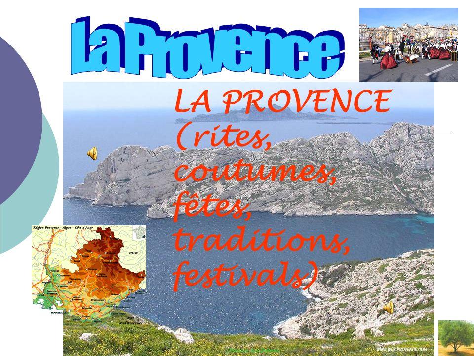 LA PROVENCE (rites, coutumes, fêtes, traditions, festivals) Réalisation: Aura Stefanescu