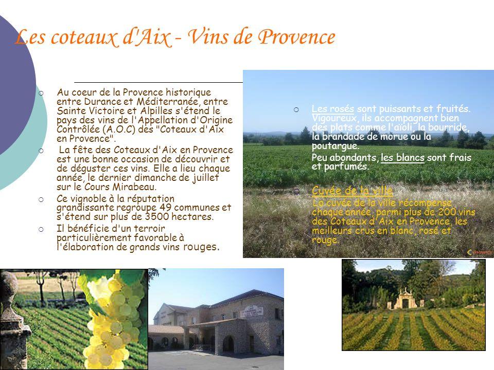 Les coteaux d'Aix - Vins de Provence Au coeur de la Provence historique entre Durance et Méditerranée, entre Sainte Victoire et Alpilles s'étend le pa