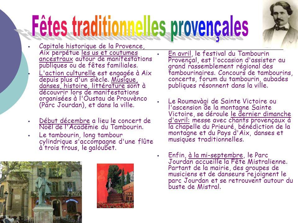 Capitale historique de la Provence, Aix perpétue les us et coutumes ancestraux autour de manifestations publiques ou de fêtes familiales. L'action cul