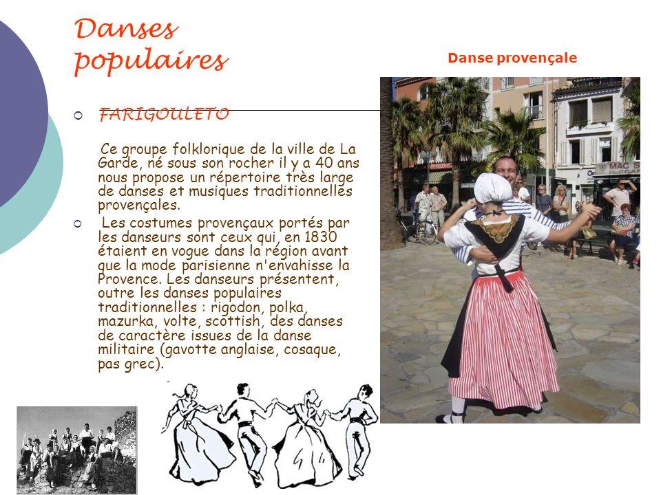 Danses populaires FARIGOULETO Ce groupe folklorique de la ville de La Garde, né sous son rocher il y a 40 ans nous propose un répertoire très large de