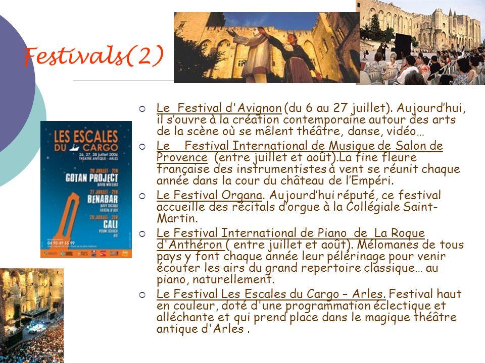 Festivals(2) Le Festival d'Avignon (du 6 au 27 juillet). Aujourdhui, il souvre à la création contemporaine autour des arts de la scène où se mêlent th