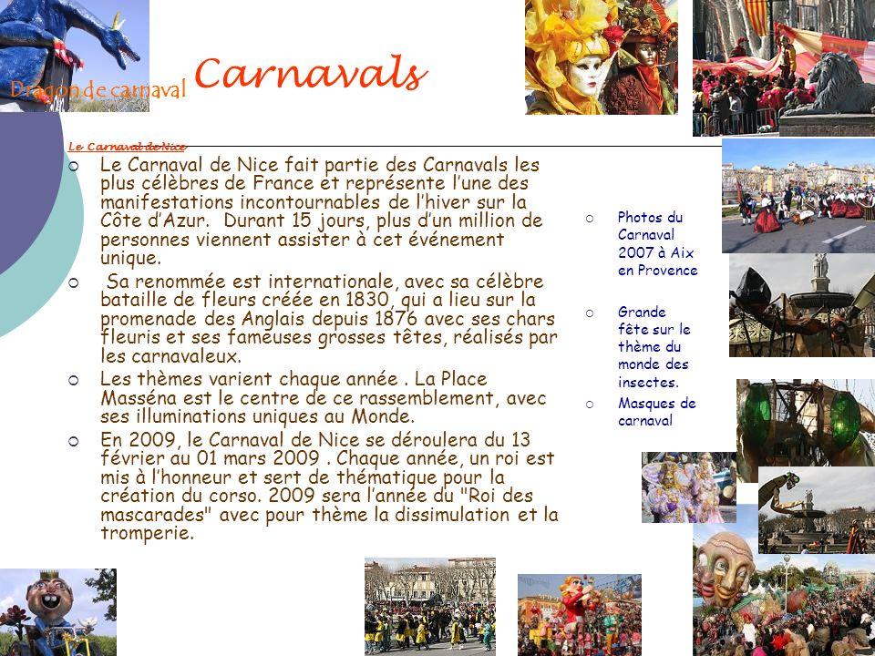 Carnavals Le Carnaval de Nice Le Carnaval de Nice fait partie des Carnavals les plus célèbres de France et représente lune des manifestations incontou