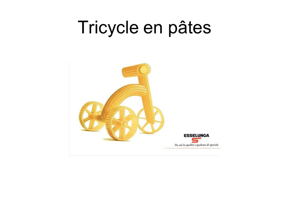 Tricycle en pâtes