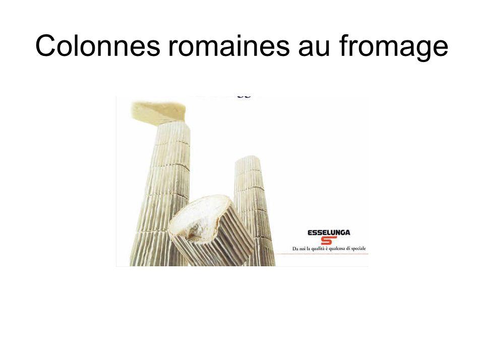 Colonnes romaines au fromage
