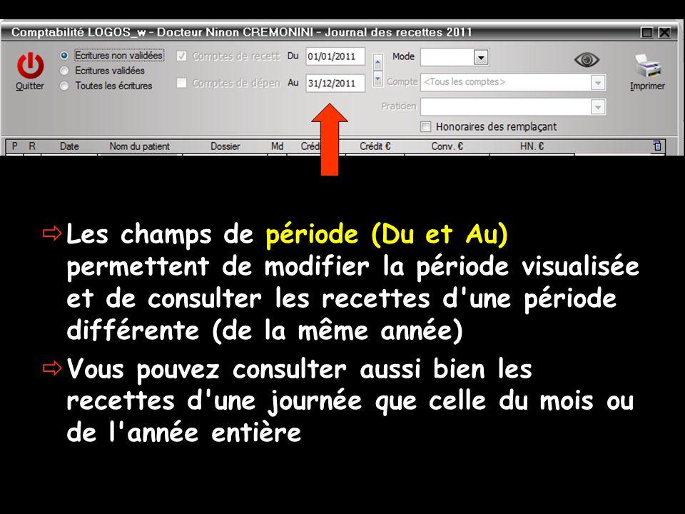 Les champs de période (Du et Au) permettent de modifier la période visualisée et de consulter les recettes d'une période différente (de la même année)