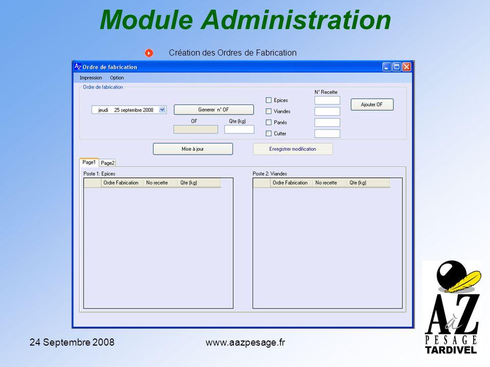 24 Septembre 2008www.aazpesage.fr Module Administration Création des Ordres de Fabrication