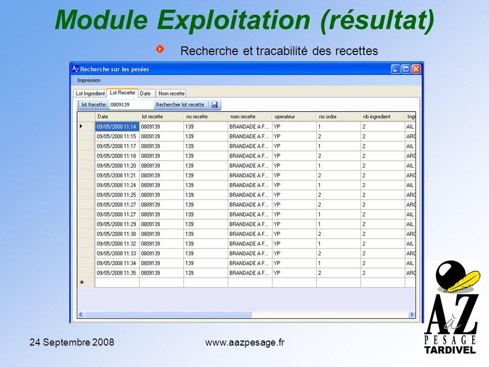 24 Septembre 2008www.aazpesage.fr Recherche et tracabilité des recettes Module Exploitation (résultat)