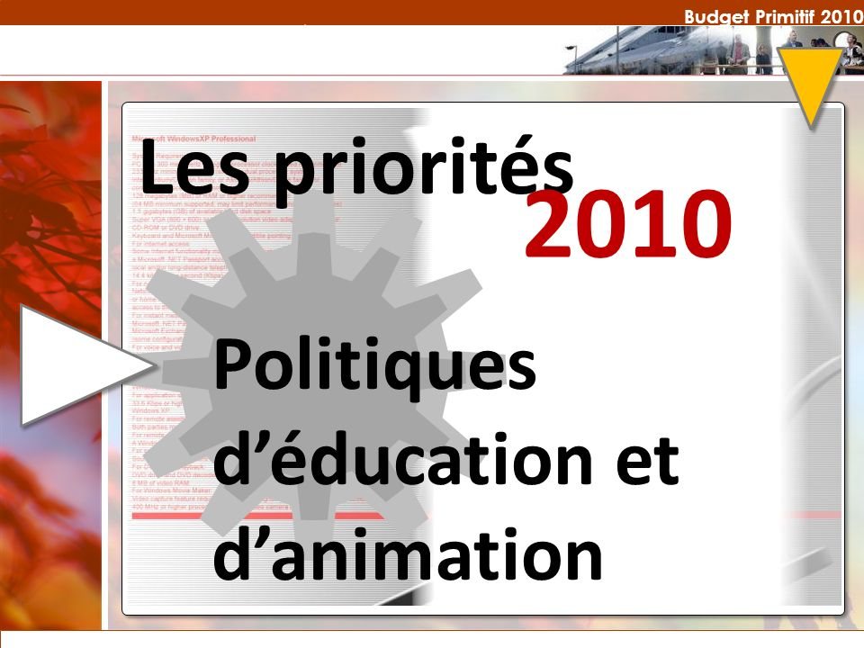 Budget Primitif 2010 Les priorités 2010 Politiques déducation et danimation