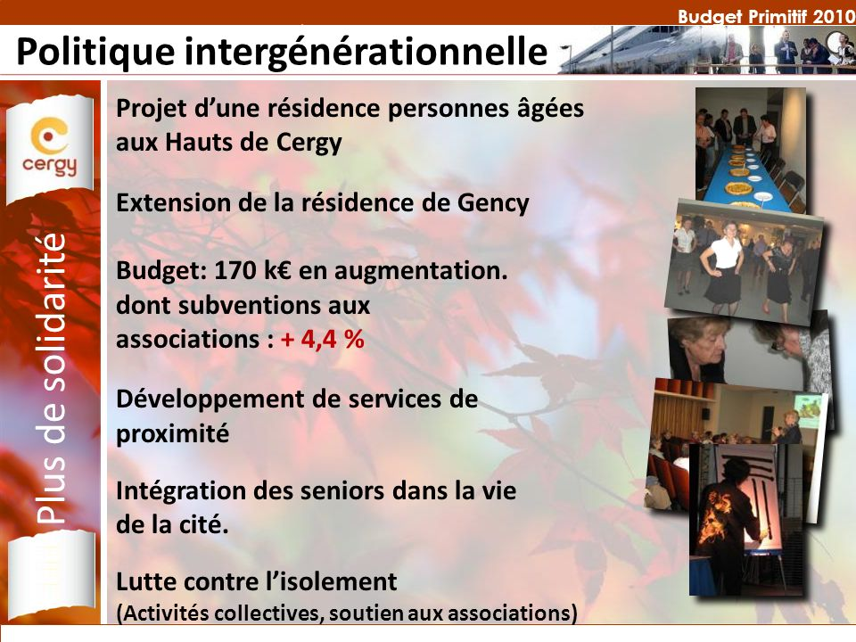 Budget Primitif 2010 Politique intergénérationnelle Projet dune résidence personnes âgées aux Hauts de Cergy Extension de la résidence de Gency Budget