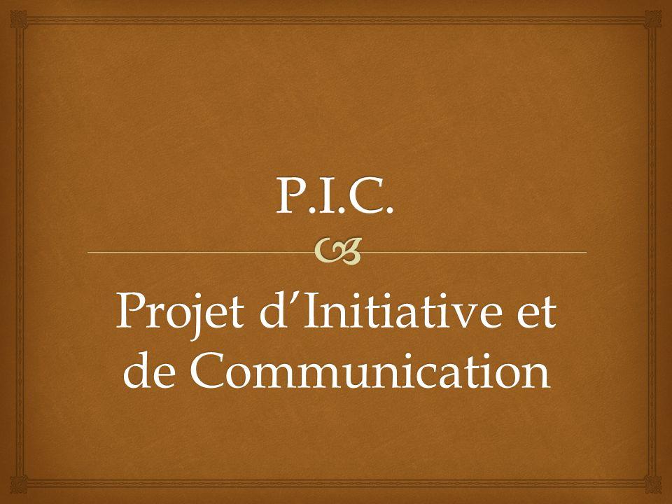 Projet réalisé de A à Z Groupe de 2 à 4 étudiants Se fixer un objectif à atteindre Un avenir proche Mettre en place des actions Destiné à un public cible Utilisation de produits de communication P.I.C.