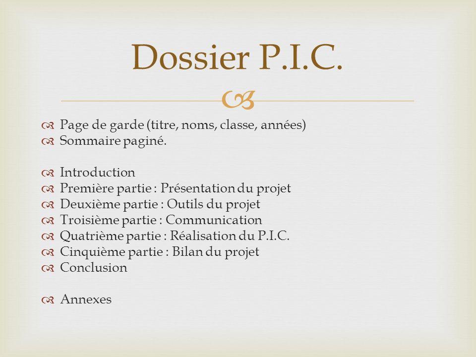 Page de garde (titre, noms, classe, années) Sommaire paginé. Introduction Première partie : Présentation du projet Deuxième partie : Outils du projet