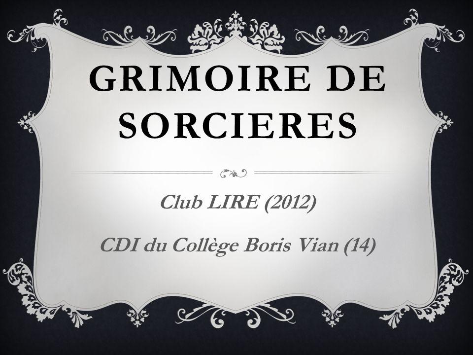 GRIMOIRE DE SORCIERES Club LIRE (2012) CDI du Collège Boris Vian (14)
