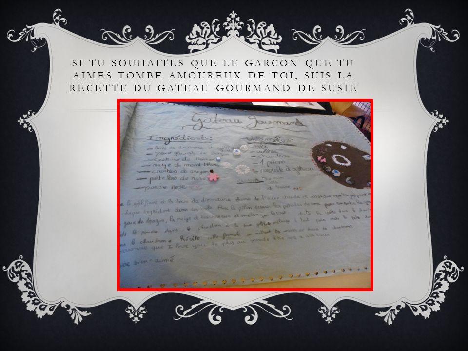 SI TU SOUHAITES QUE LE GARCON QUE TU AIMES TOMBE AMOUREUX DE TOI, SUIS LA RECETTE DU GATEAU GOURMAND DE SUSIE