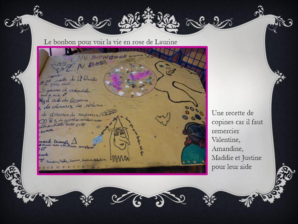 Le bonbon pour voir la vie en rose de Laurine Une recette de copines car il faut remercier Valentine, Amandine, Maddie et Justine pour leur aide