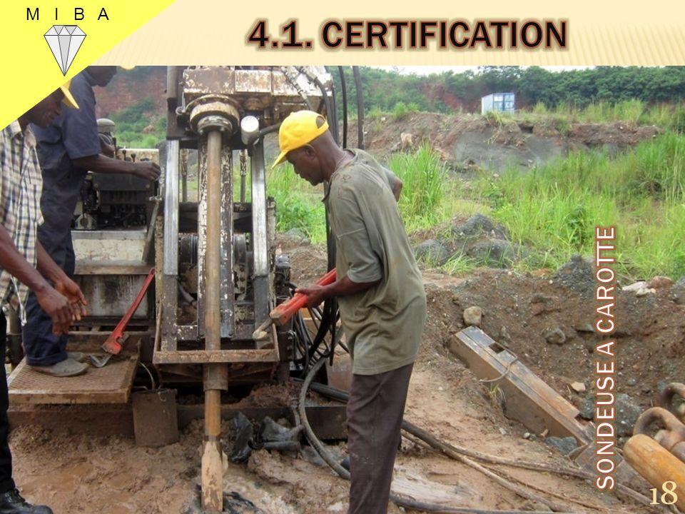 4.1 CERTIFICATION (SUITE) Réhabilitation de la sondeuse WIRTH à gros diamètre ; Minage de 3700 mètres cubes de kimberlite destinés à léchantillonnage