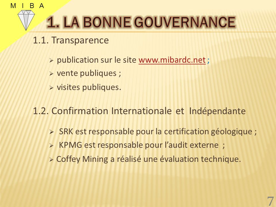 4) Préparer lavenir de la MIBA 4.1. La certification 4.2. La sécurité 4.3. La production 4.4. Le marketing 5) Perspectives davenir 5.1. La culture MIB