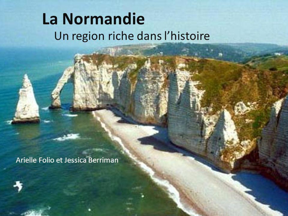 Normandie est un region riche dans lhistoire et cest monte dans les aspectes culturelles.