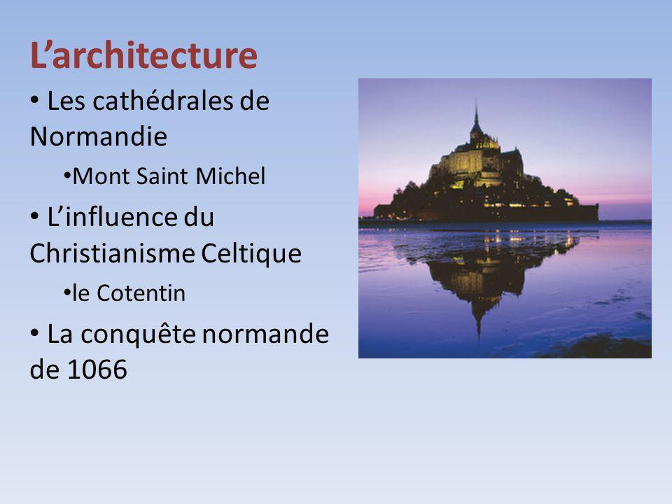 Larchitecture Les cathédrales de Normandie Mont Saint Michel Linfluence du Christianisme Celtique le Cotentin La conquête normande de 1066