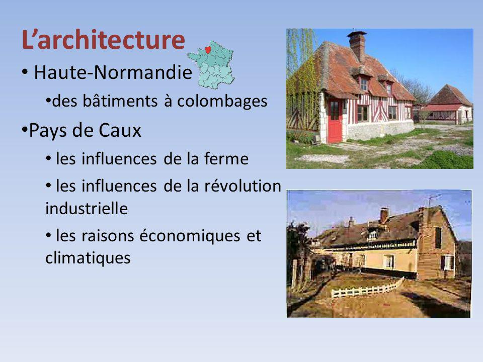 Larchitecture Haute-Normandie des bâtiments à colombages Pays de Caux les influences de la ferme les influences de la révolution industrielle les rais