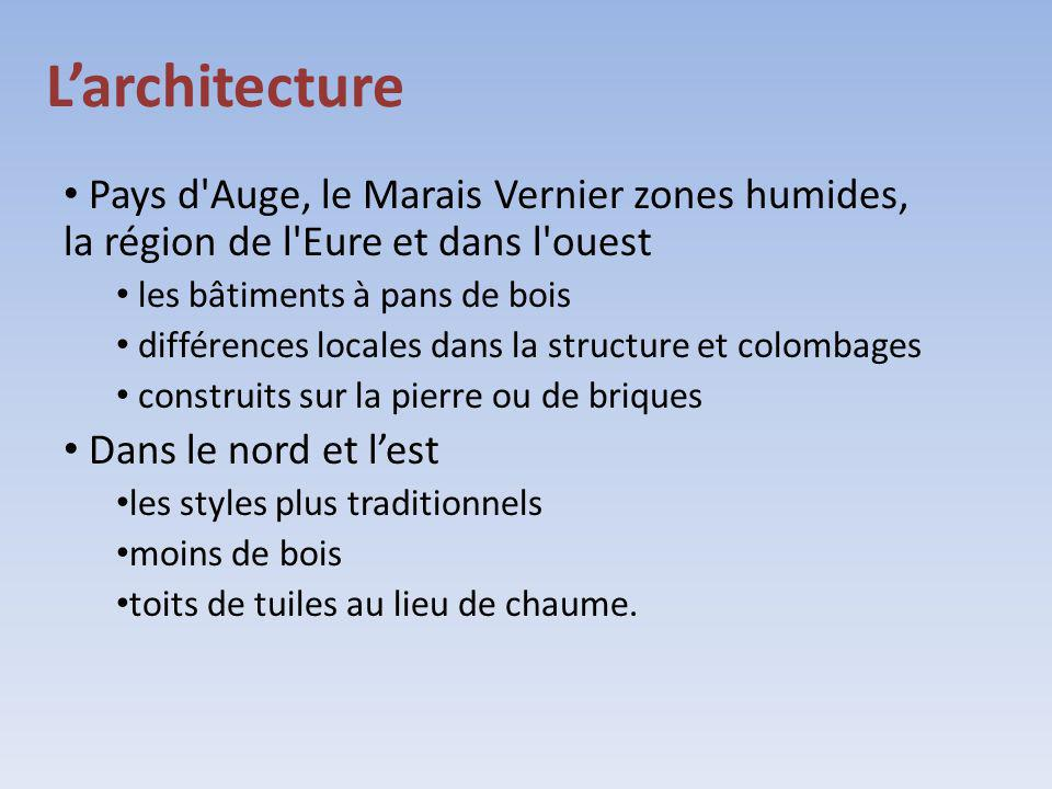 Larchitecture Pays d'Auge, le Marais Vernier zones humides, la région de l'Eure et dans l'ouest les bâtiments à pans de bois différences locales dans