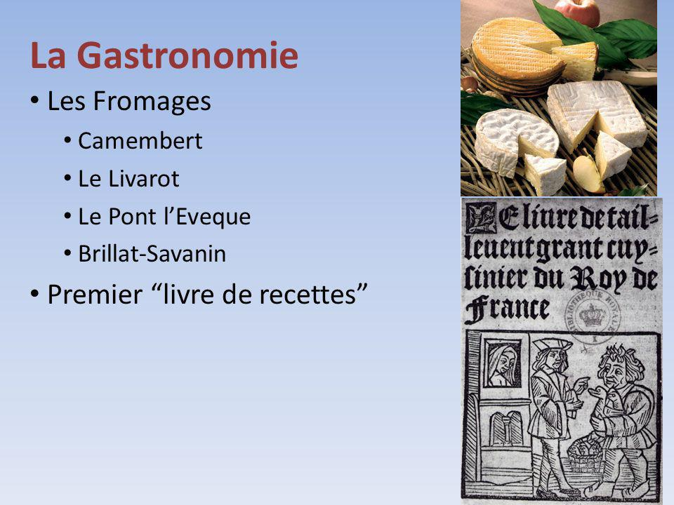 La Gastronomie Les Fromages Camembert Le Livarot Le Pont lEveque Brillat-Savanin Premier livre de recettes