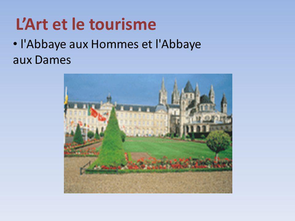 LArt et le tourisme l'Abbaye aux Hommes et l'Abbaye aux Dames