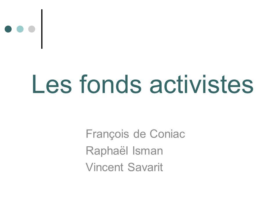 Les fonds activistes François de Coniac Raphaël Isman Vincent Savarit