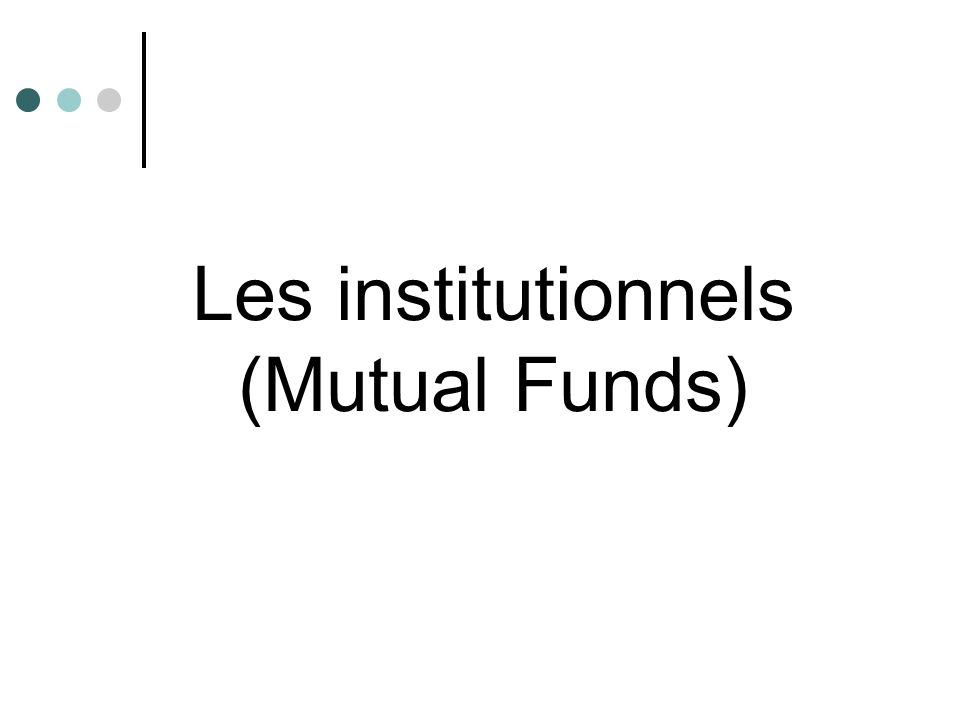 Les institutionnels (Mutual Funds)