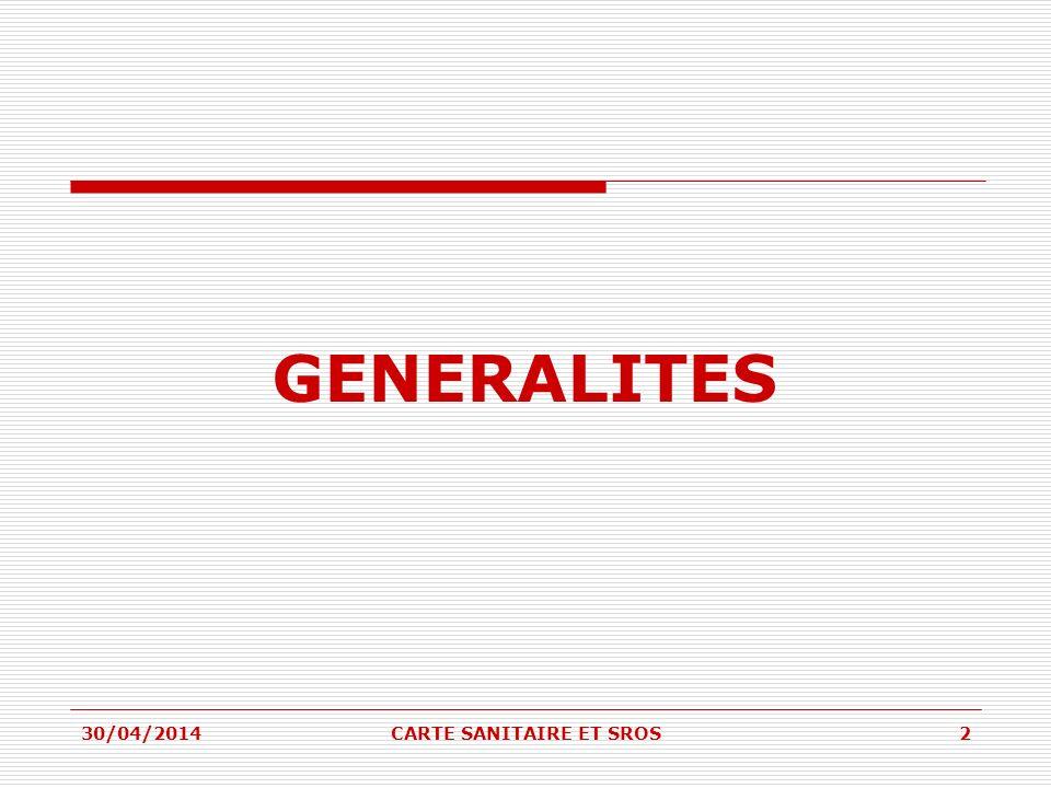 GENERALITES 30/04/20142CARTE SANITAIRE ET SROS
