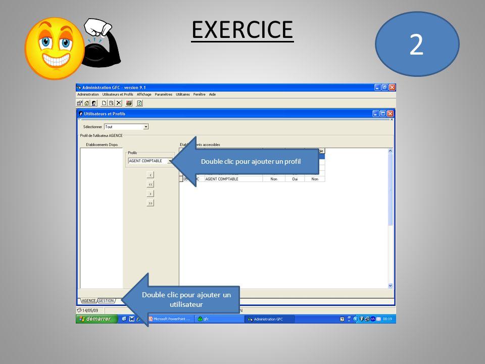 EXERCICE Double clic pour ajouter un profil Double clic pour ajouter un utilisateur 2