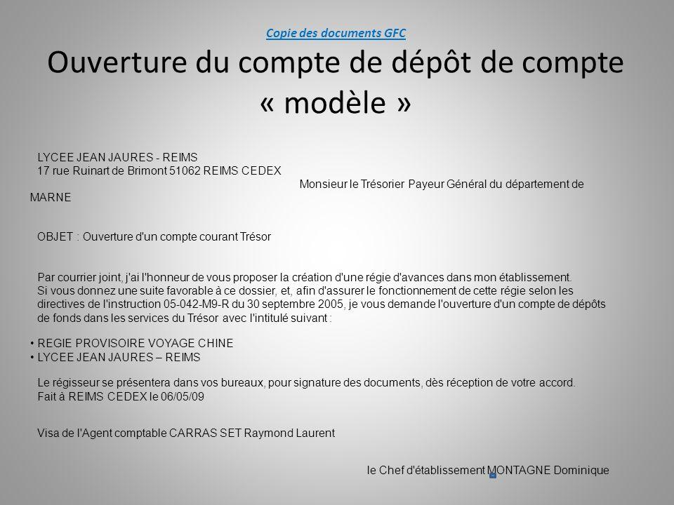 Copie des documents GFC Ouverture du compte de dépôt de compte « modèle » LYCEE JEAN JAURES - REIMS 17 rue Ruinart de Brimont 51062 REIMS CEDEX Monsie
