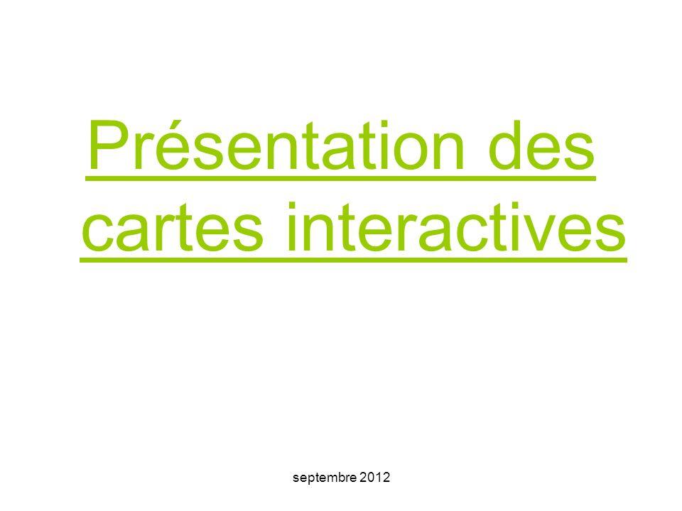 septembre 2012 Présentation des cartes interactives