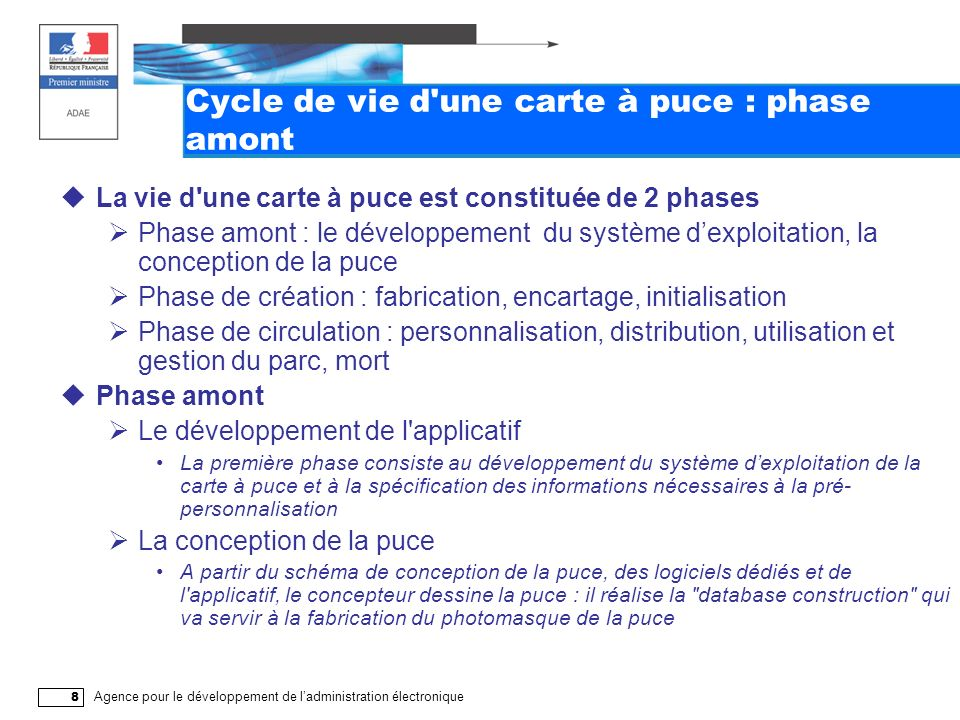 Agence pour le développement de ladministration électronique 29 La sécurité (1/2) La sécurité est la principale qualité de la carte à puce.