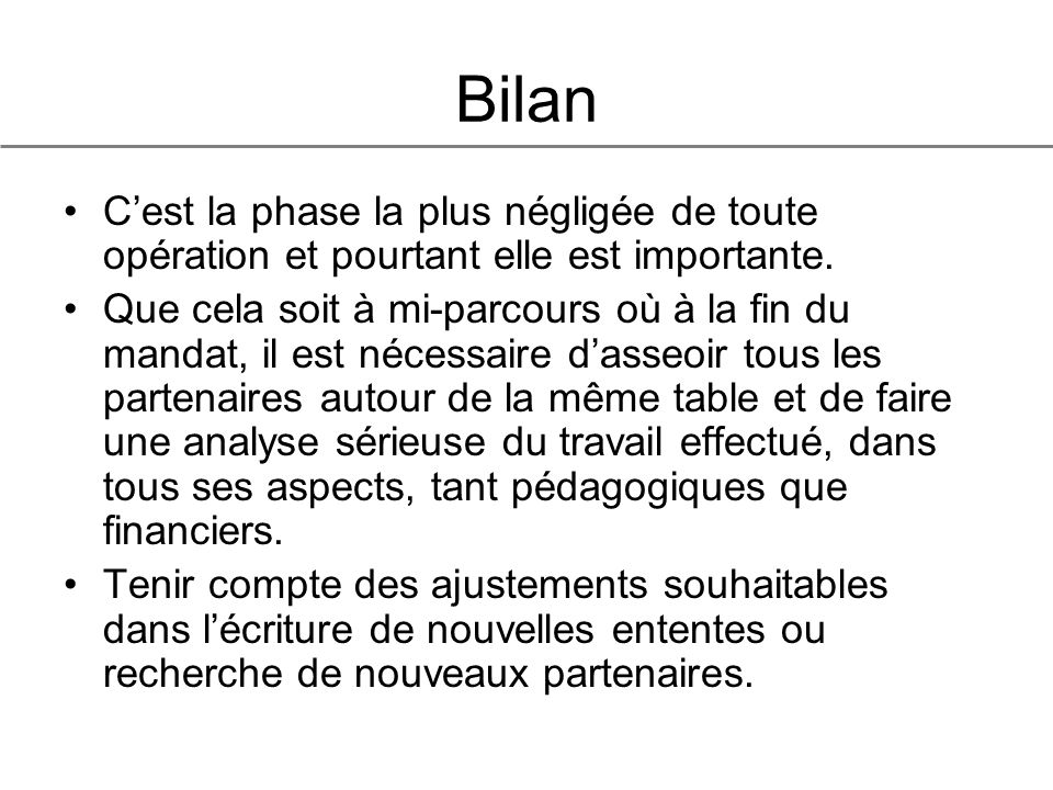 Bilan Cest la phase la plus négligée de toute opération et pourtant elle est importante.