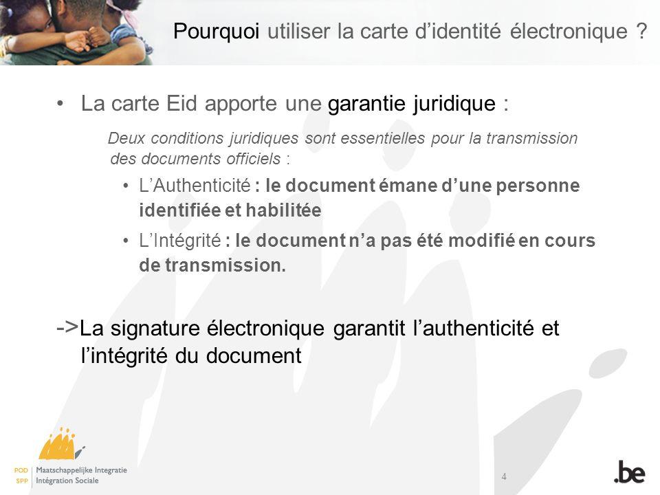 4 Pourquoi utiliser la carte didentité électronique ? La carte Eid apporte une garantie juridique : Deux conditions juridiques sont essentielles pour