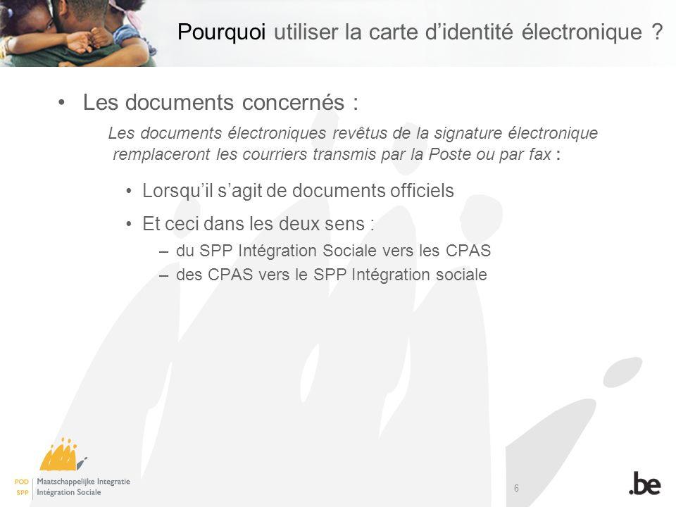 6 Pourquoi utiliser la carte didentité électronique ? Les documents concernés : Les documents électroniques revêtus de la signature électronique rempl
