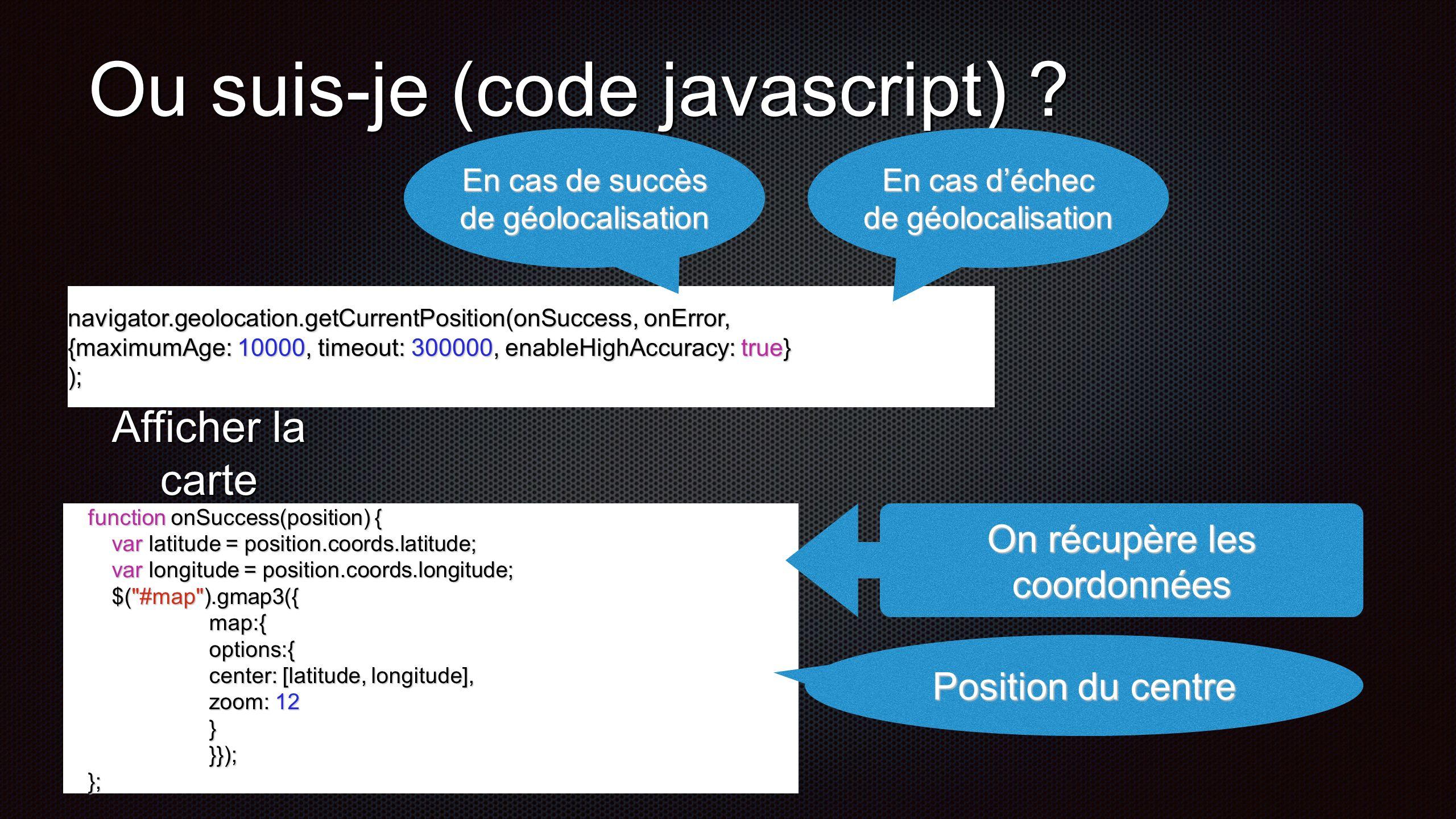 Ou suis-je (code javascript) .