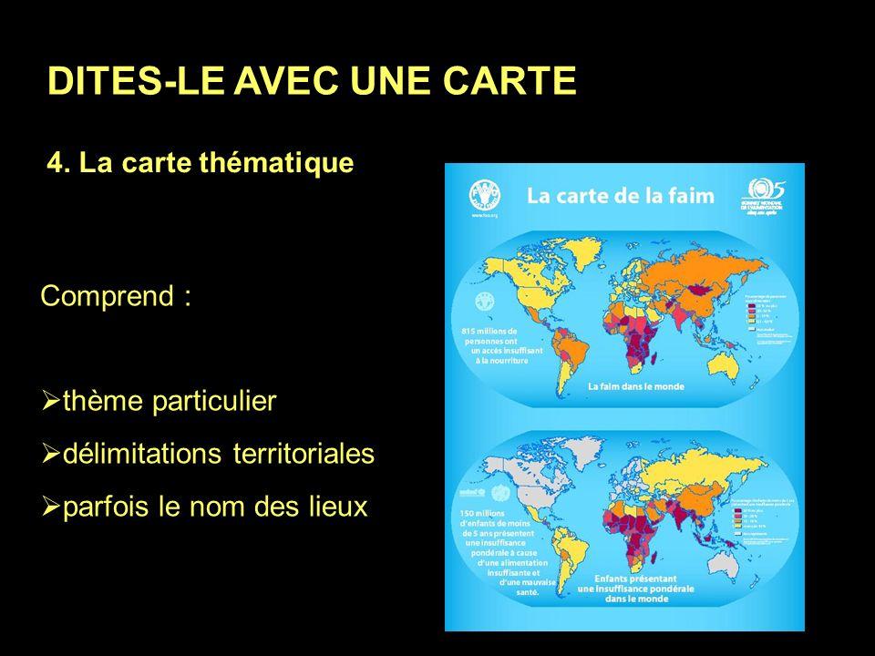 3. La carte politique DITES-LE AVEC UNE CARTE Comprend : frontières nom des lieux