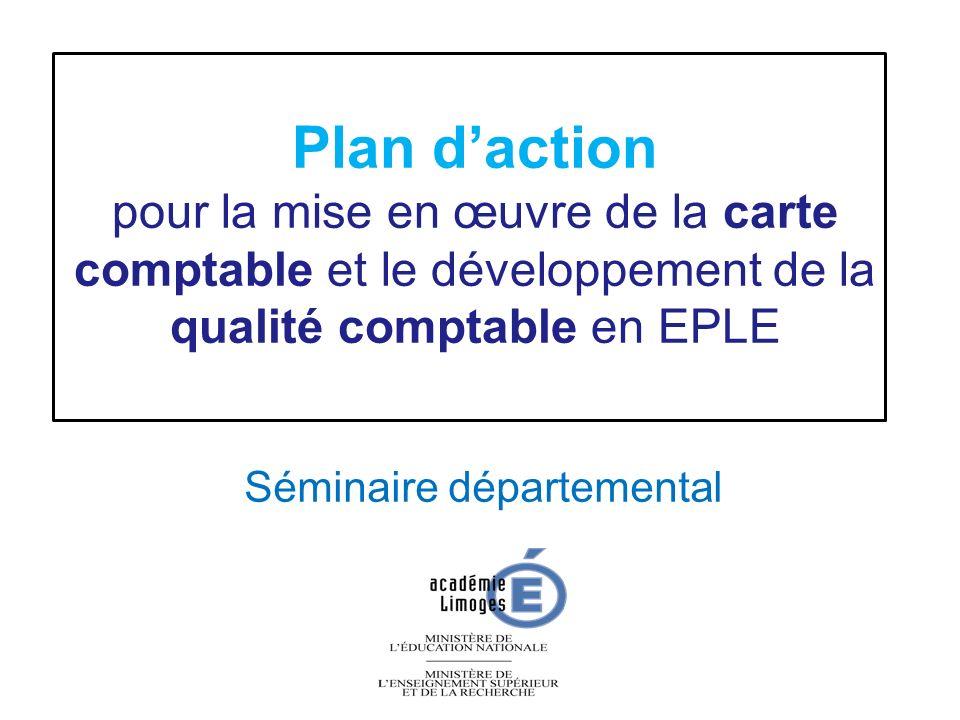 Plan daction pour la mise en œuvre de la carte comptable et le développement de la qualité comptable en EPLE Séminaire départemental