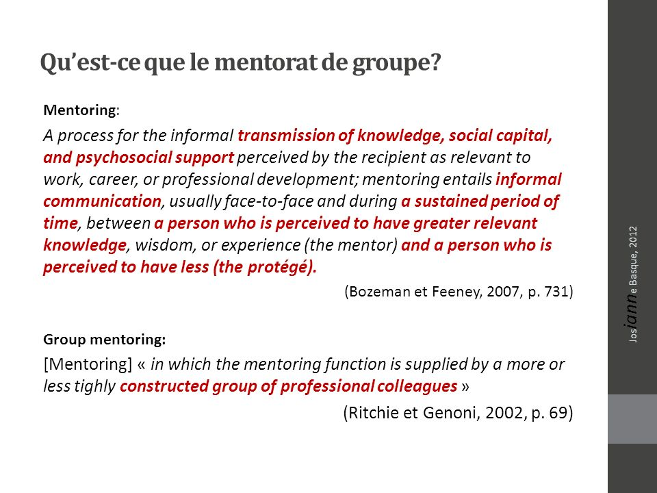 Quest-ce que le mentorat de groupe? Mentoring: A process for the informal transmission of knowledge, social capital, and psychosocial support perceive
