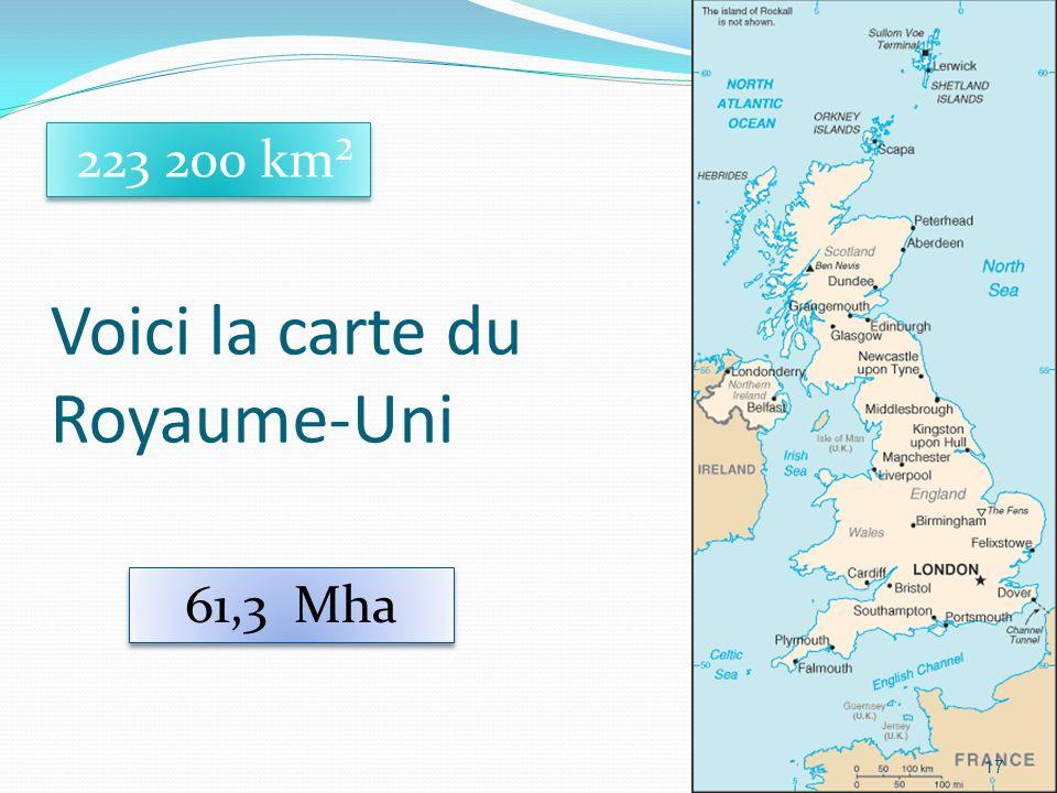 Voici la carte du Royaume-Uni 17 223 200 km² 61,3 Mha