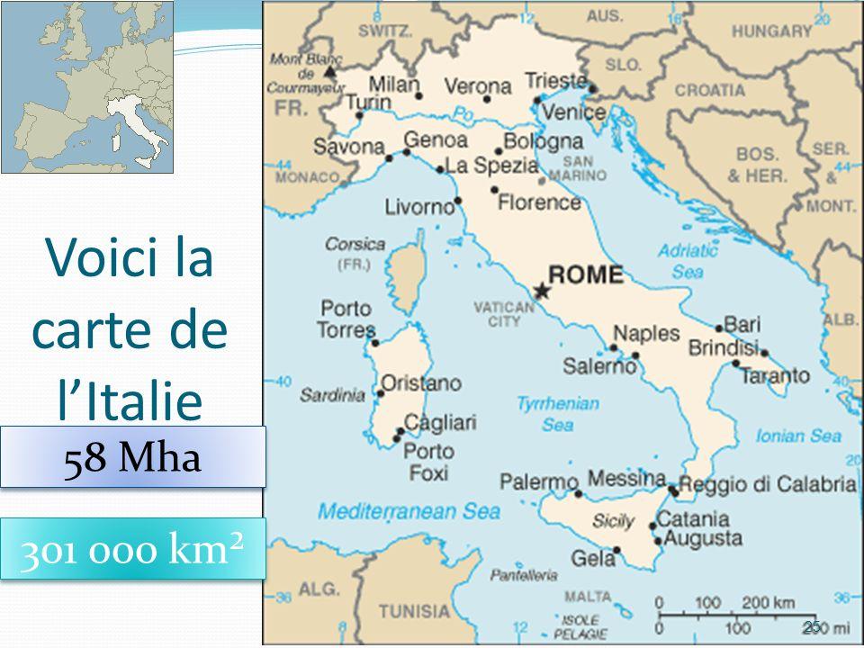 Voici la carte de lItalie 25 301 000 km² 58 Mha