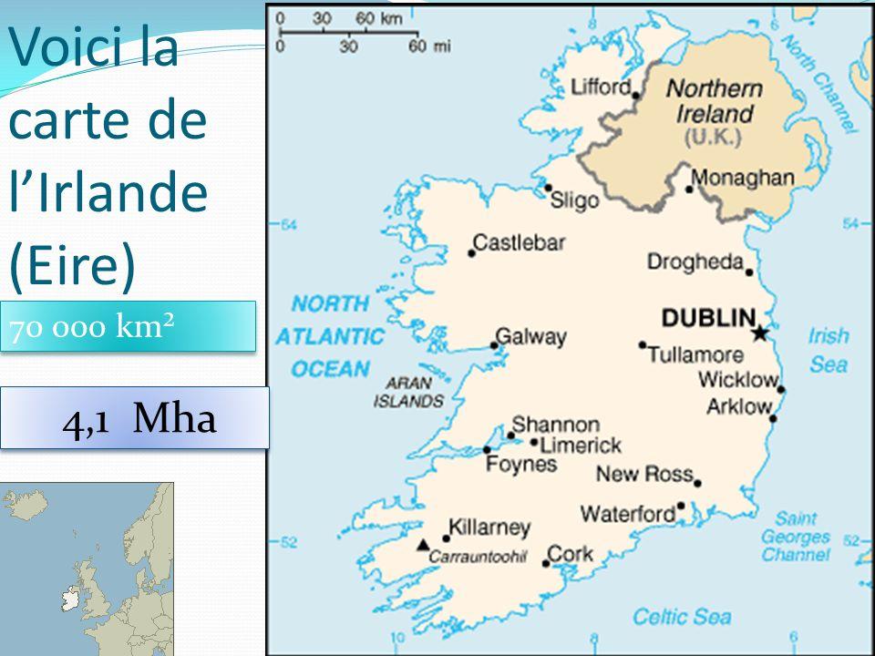 Voici la carte de lIrlande (Eire) 37 70 000 km² 4,1 Mha