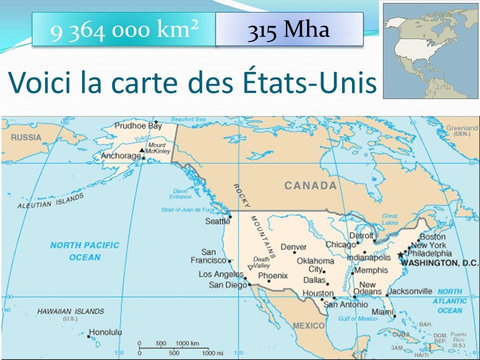 5 Voici la carte des États-Unis 9 364 000 km² 315 Mha