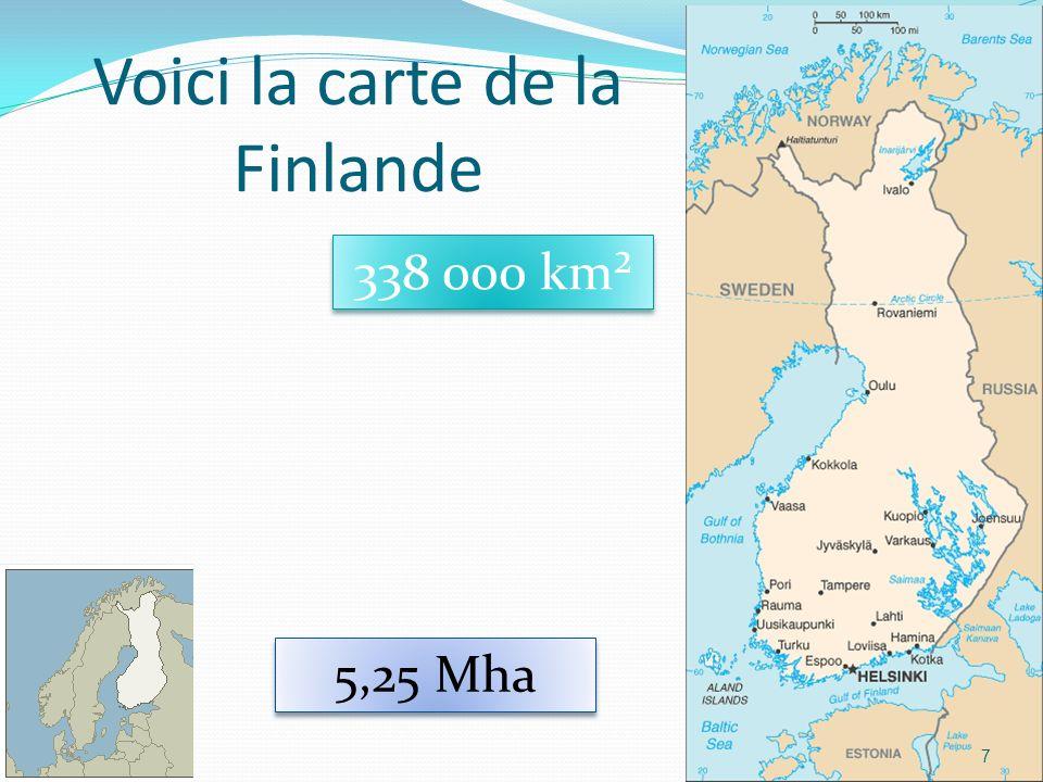 7 Voici la carte de la Finlande 338 000 km² 5,25 Mha