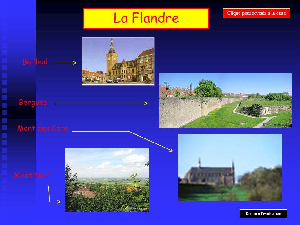La Flandre Bailleul Mont Noir Bergues Clique pour revenir à la carte Mont des Cats Retour à lévaluation