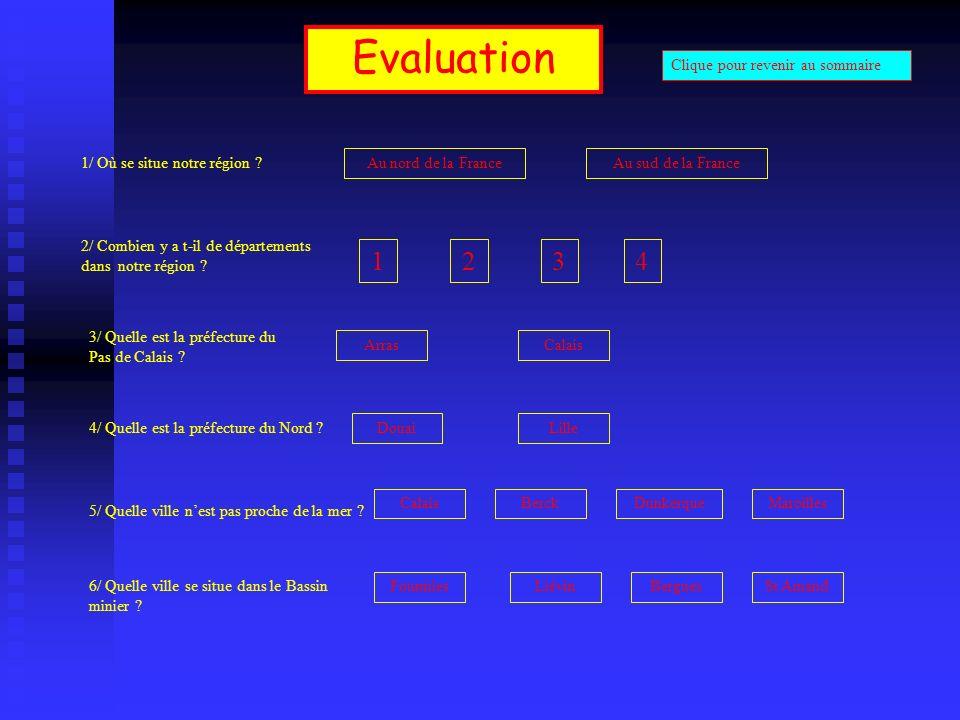Evaluation 1/ Où se situe notre région ? Au nord de la FranceAu sud de la France 2/ Combien y a t-il de départements dans notre région ? 5/ Quelle vil